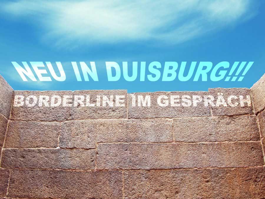 """Neu in Duisburg: """"Borderline im Gespräch"""""""